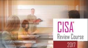 CISA Review Course 2017